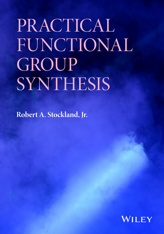 Robert A. Stockland, Jr. Practical Functional Group Synthesis elisa a carlucci a common bond uniting parents for positive change