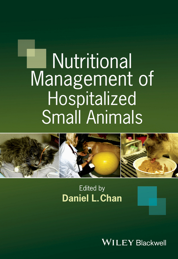 Daniel Chan L. Nutritional Management of Hospitalized Small Animals