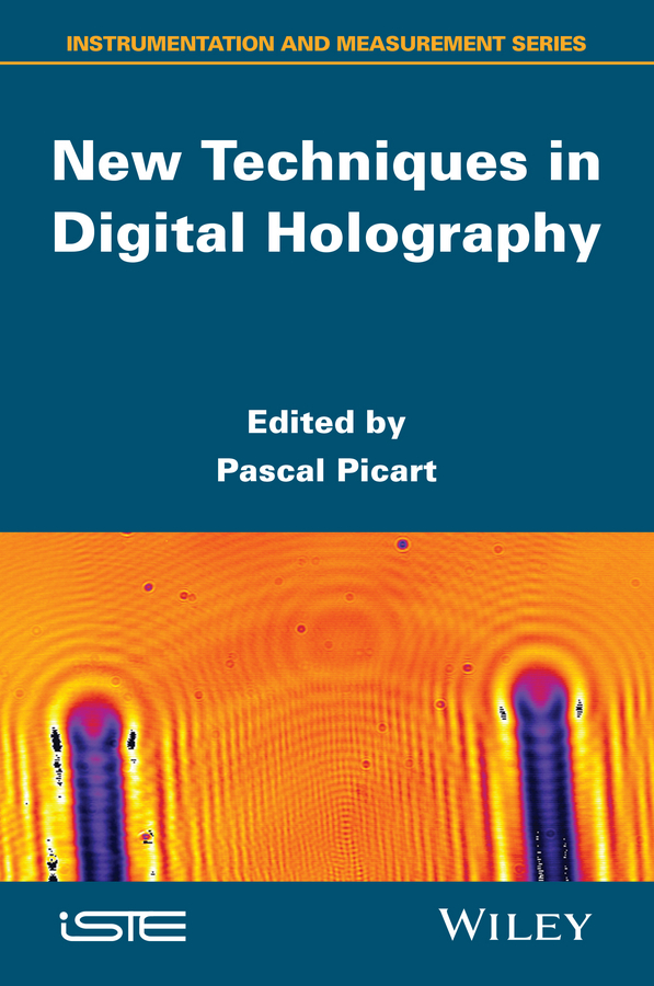 Pascal Picart New Techniques in Digital Holography advances in agronomy 110