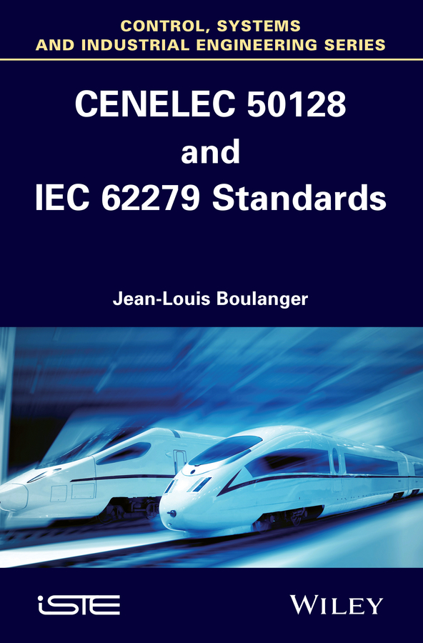 Jean-Louis Boulanger CENELEC 50128 and IEC 62279 Standards jean louis boulanger formal methods industrial use from model to the code