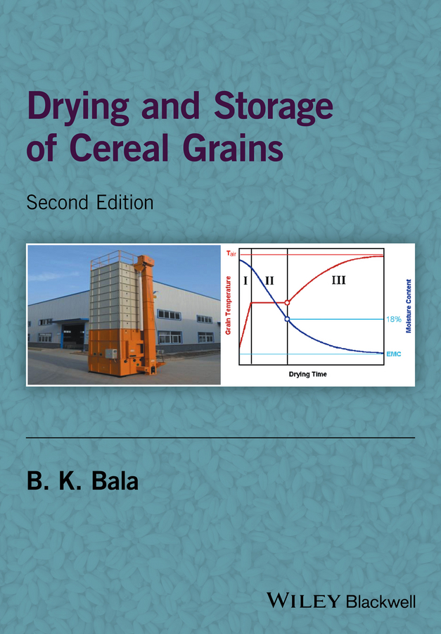 B. Bala K. Drying and Storage of Cereal Grains