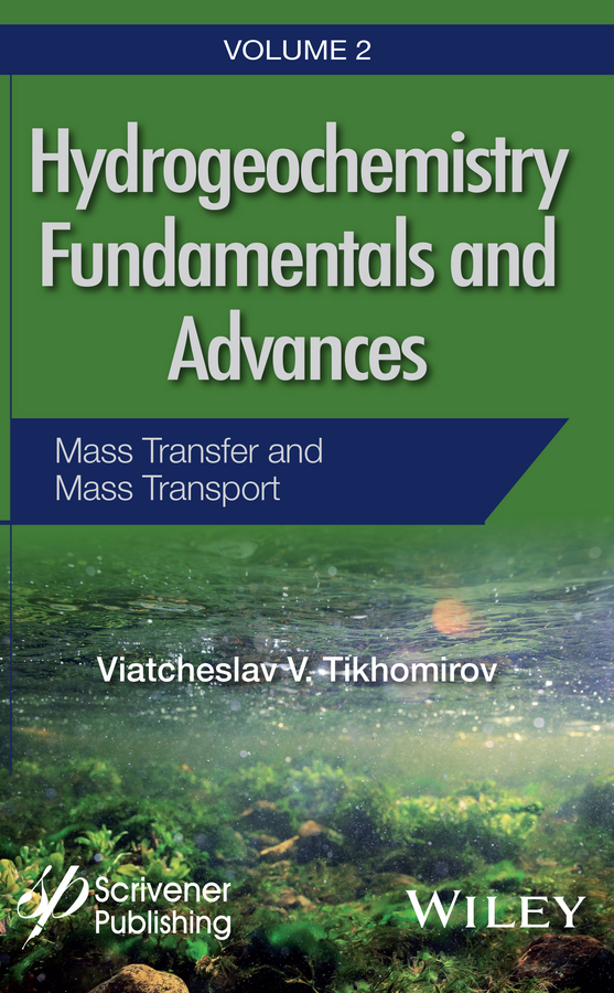 Viatcheslav Tikhomirov V. Hydrogeochemistry Fundamentals and Advances, Mass Transfer and Mass Transport geochemistry of groundwater in a river basin of andhra pradesh india