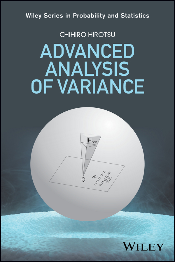 Chihiro Hirotsu Advanced Analysis of Variance passive and active sample selection and variance discriminant analysis