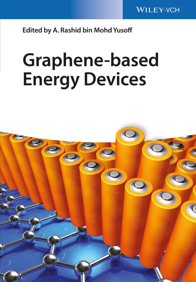 A. Rashid bin Mohd Yusoff Graphene-based Energy Devices все цены