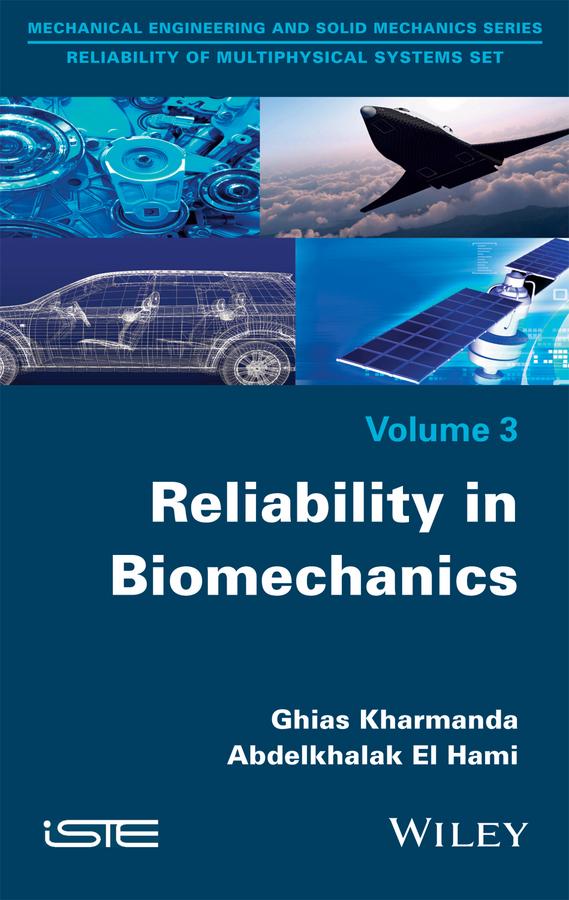 Ghias Kharmanda Reliability in Biomechanics stehlik jiri mathematical and computational methods and algorithms in biomechanics human skeletal systems isbn 9781118006429