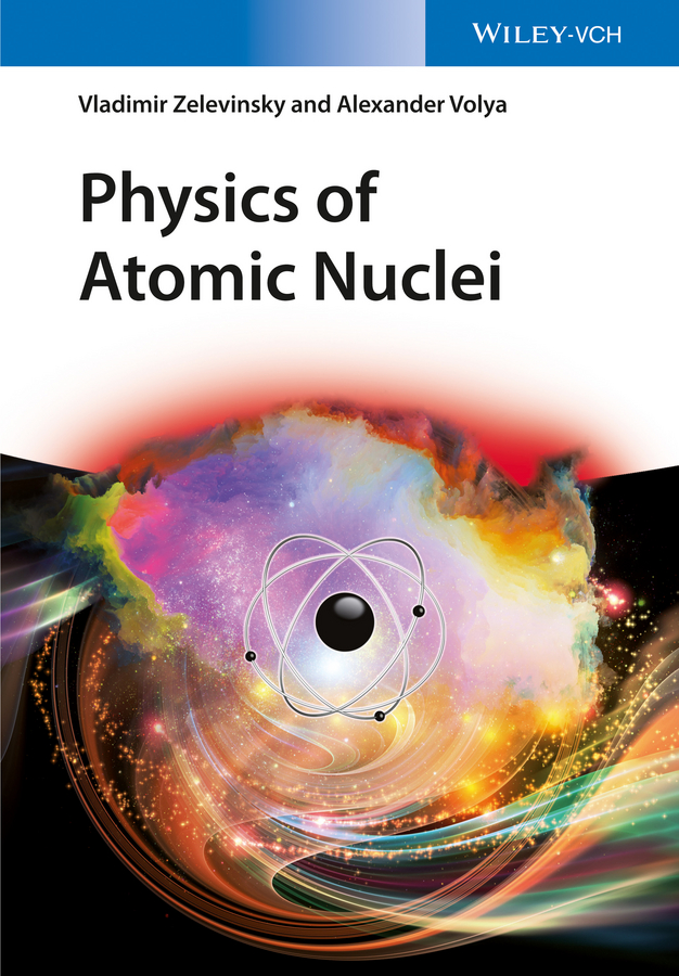 Vladimir Zelevinsky Physics of Atomic Nuclei