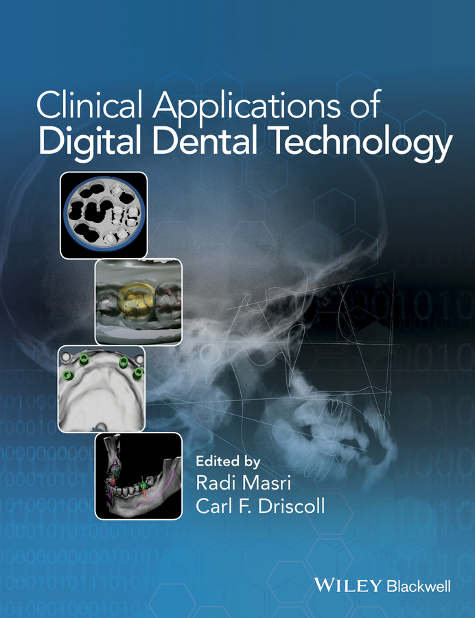 Radi Masri Clinical Applications of Digital Dental Technology peter burian k mastering digital photography and imaging