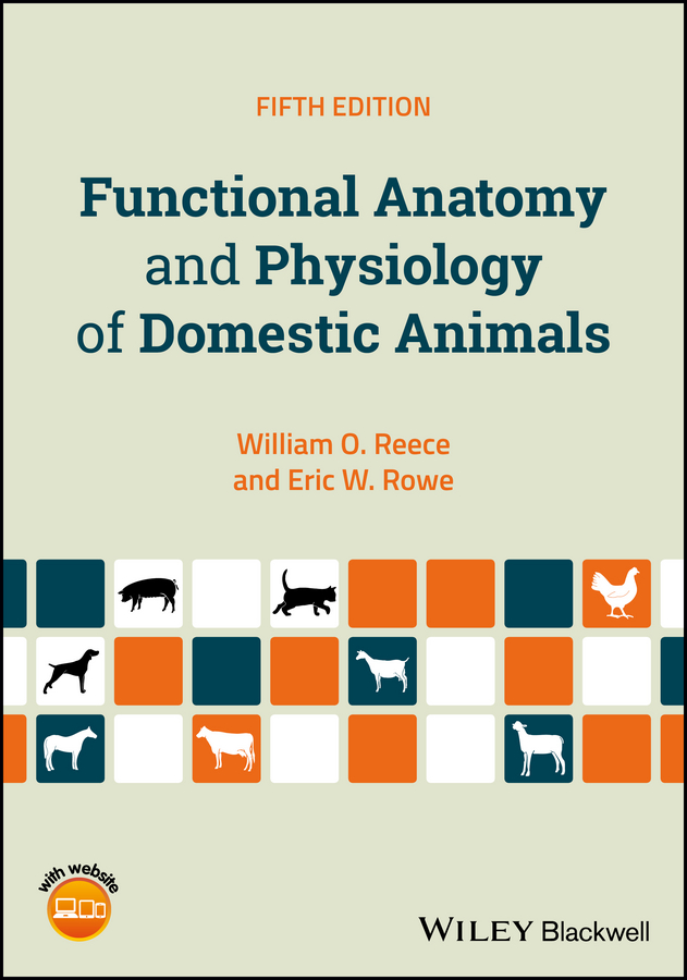 William Reece O. Functional Anatomy and Physiology of Domestic Animals erin odya anatomy and physiology for dummies