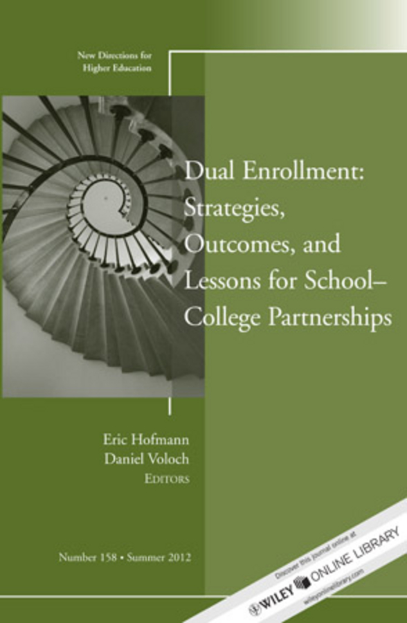 Eric Hoffman Dual Enrollment: Strategies, Outcomes, and Lessons for School-College Partnerships. New Directions for Higher Education, Number 158 lynn jacobs f the secrets of college success