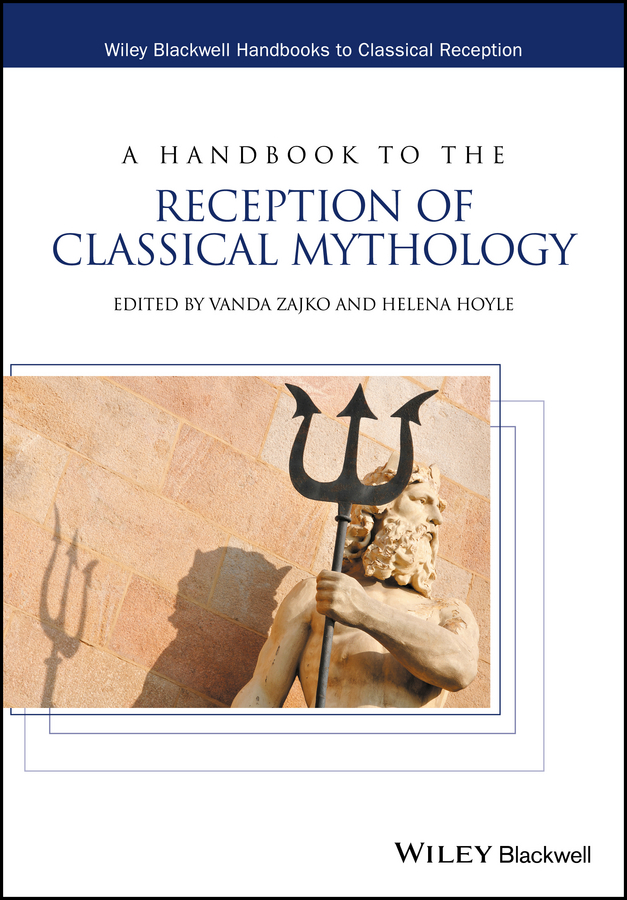 Vanda Zajko A Handbook to the Reception of Classical Mythology