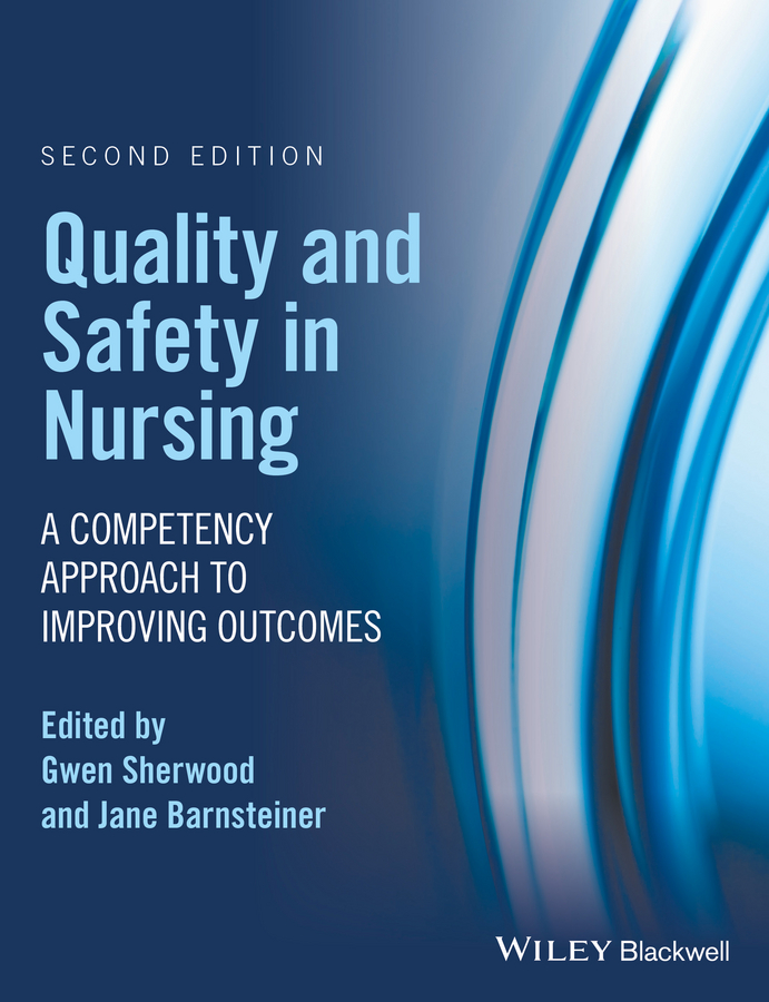 Jane Barnsteiner Quality and Safety in Nursing. A Competency Approach to Improving Outcomes