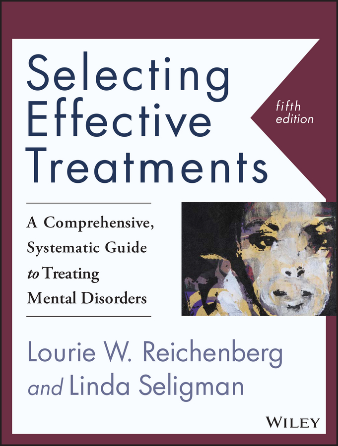 Linda Seligman Selecting Effective Treatments. A Comprehensive, Systematic Guide to Treating Mental Disorders