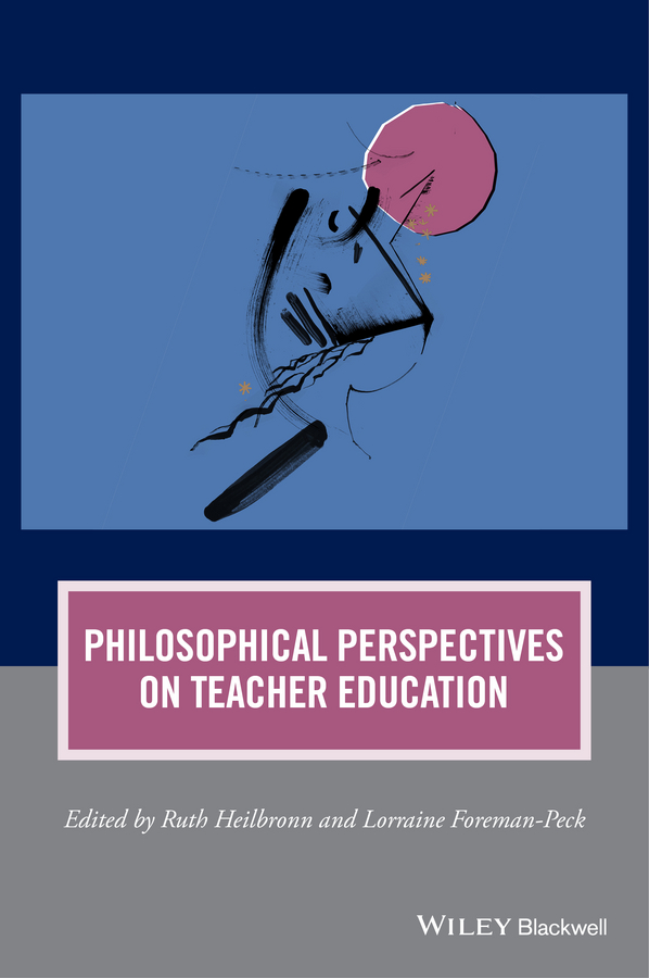 цены Ruth Heilbronn Philosophical Perspectives on Teacher Education