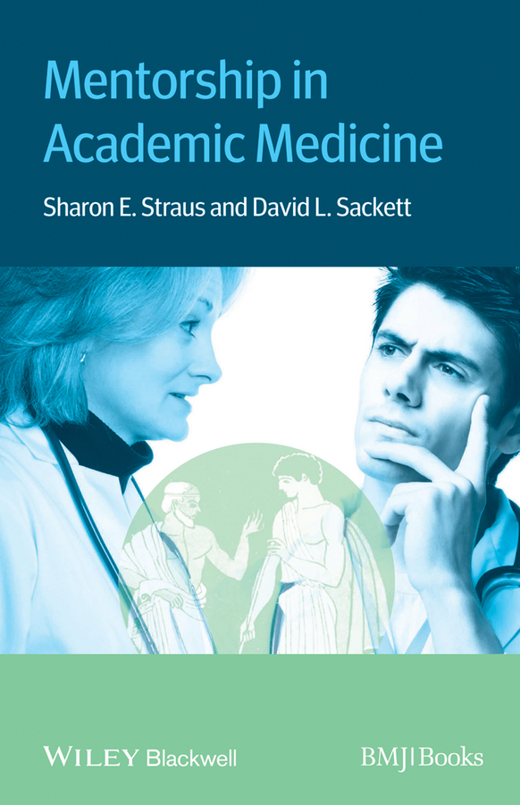 Sharon Straus Mentorship in Academic Medicine ikenberry stanley o prioritizing academic programs and services reallocating resources to achieve strategic balance revised and updated isbn 9780470588086