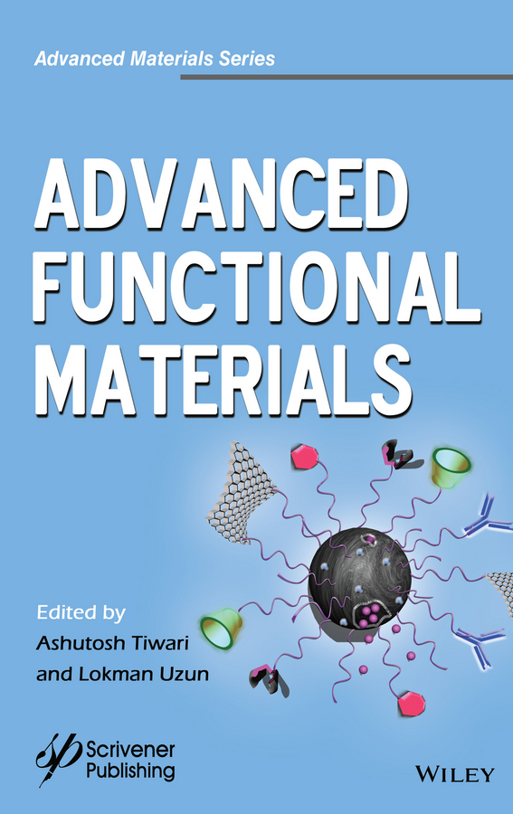 Ashutosh Tiwari Advanced Functional Materials hayward harrison w materials of construction their manufacture and properties