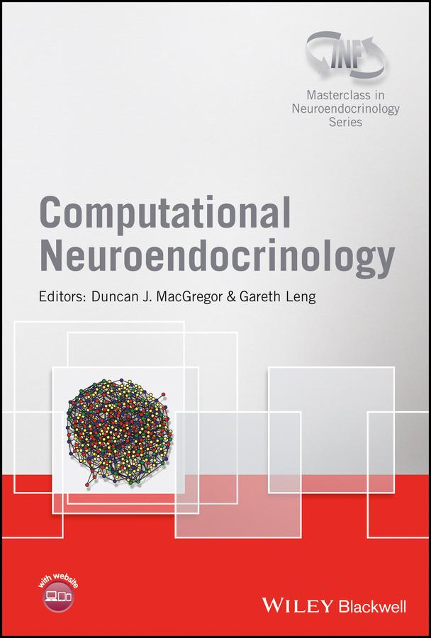 Gareth Leng Computational Neuroendocrinology david murphy molecular neuroendocrinology from genome to physiology