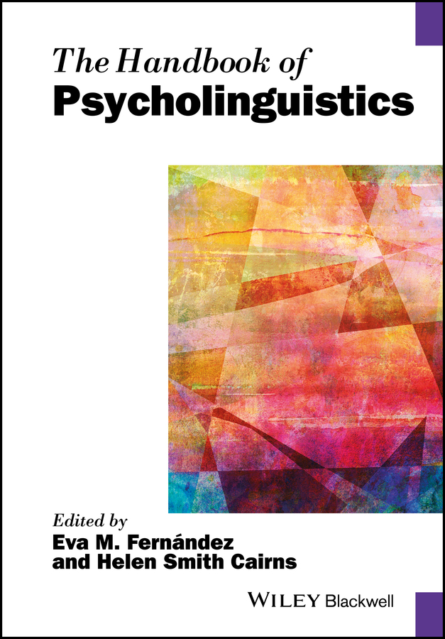 Helen Cairns Smith The Handbook of Psycholinguistics zoltan dornyei the psychology of second language acquisition