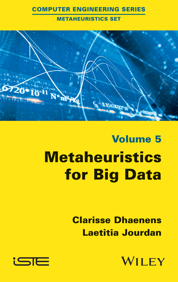 Clarisse Dhaenens Metaheuristics for Big Data