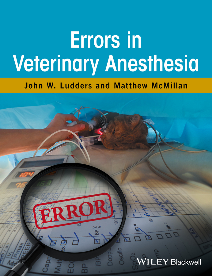 Matthew McMillan Errors in Veterinary Anesthesia carolyn mckune m small animal anesthesia techniques