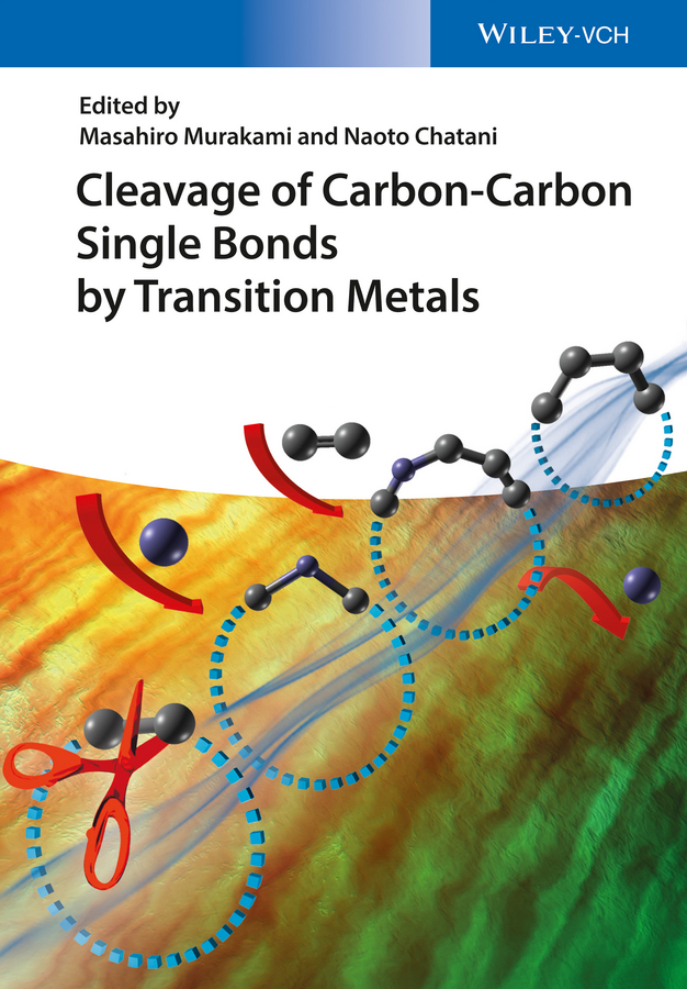 Masahiro Murakami Cleavage of Carbon-Carbon Single Bonds by Transition Metals