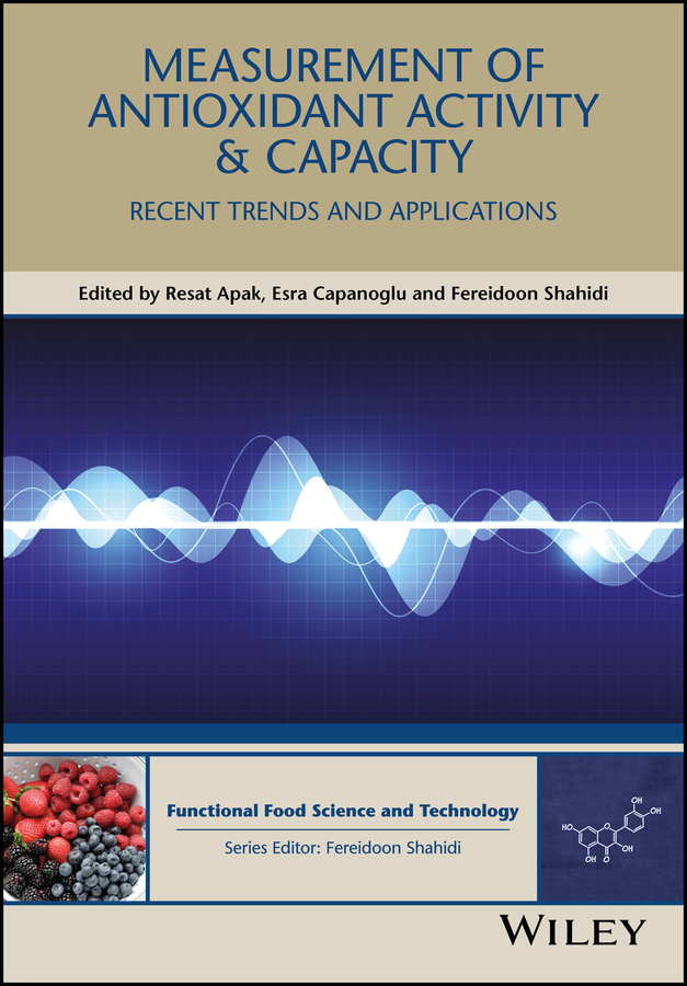 цены Fereidoon Shahidi Measurement of Antioxidant Activity and Capacity. Recent Trends and Applications