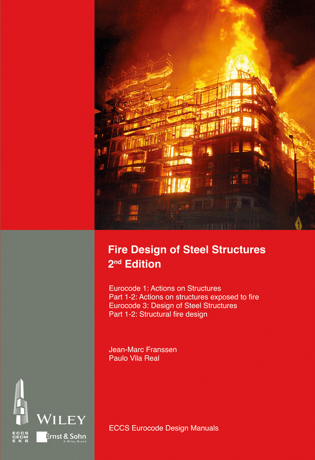 Jean-Marc Franssen Fire Design of Steel Structures. EC1: Actions on structures; Part 1-2: Actions on structure exposed to fire; EC3: Design of steel structures; Part 1-2: Structural fire design of a fire on the moon