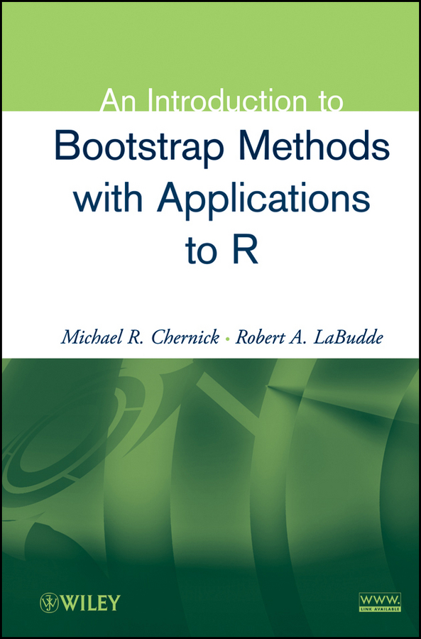 Michael Chernick R. An Introduction to Bootstrap Methods with Applications to R michael chernick r the essentials of biostatistics for physicians nurses and clinicians