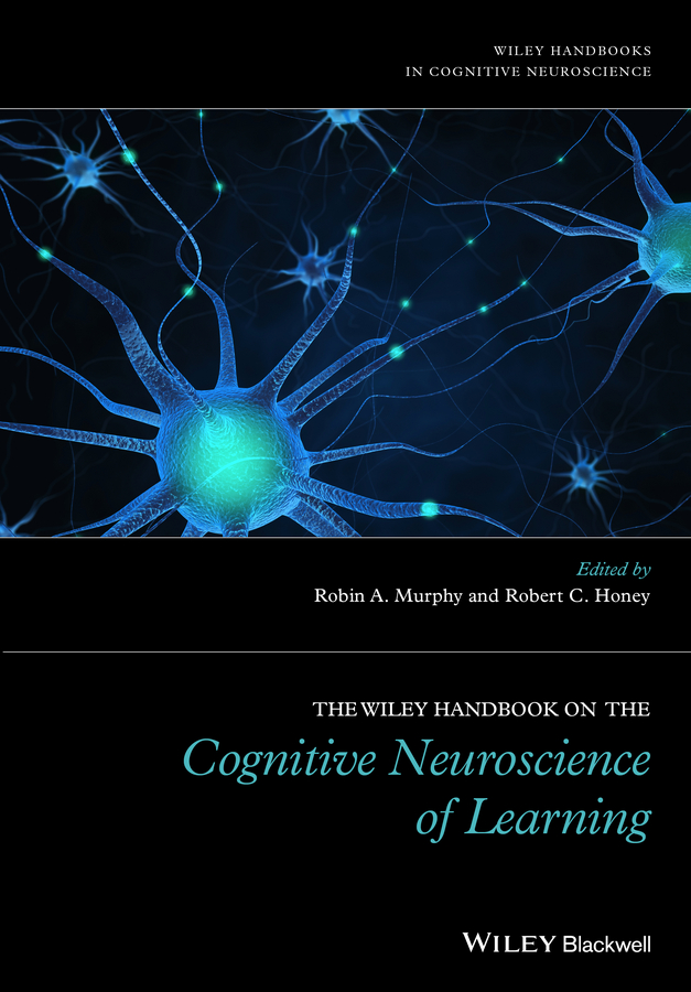 Robin Murphy A. The Wiley Handbook on the Cognitive Neuroscience of Learning