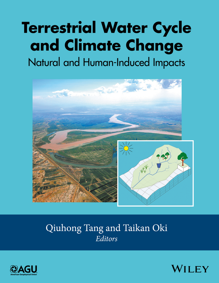 Qiuhong Tang Terrestrial Water Cycle and Climate Change. Natural and Human-Induced Impacts
