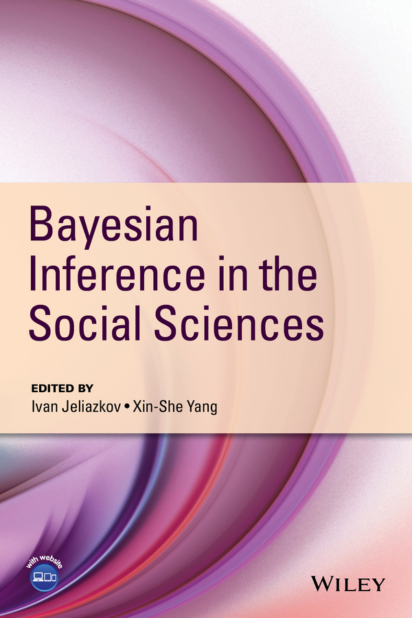 Xin-She Yang Bayesian Inference in the Social Sciences jie liang models and algorithms for biomolecules and molecular networks