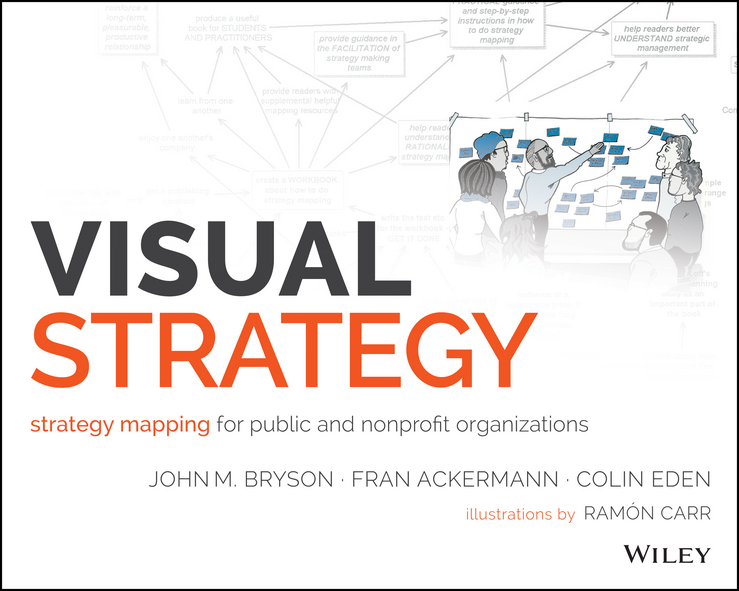 Fran Ackermann Visual Strategy. Strategy Mapping for Public and Nonprofit Organizations suzanne morse w smart communities how citizens and local leaders can use strategic thinking to build a brighter future