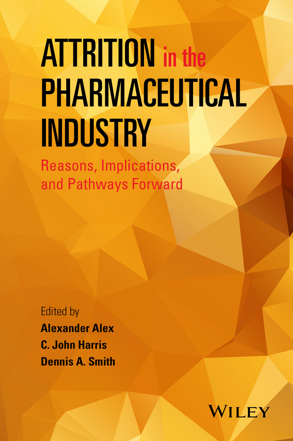 Alexander Alex Attrition in the Pharmaceutical Industry. Reasons, Implications, and Pathways Forward все цены