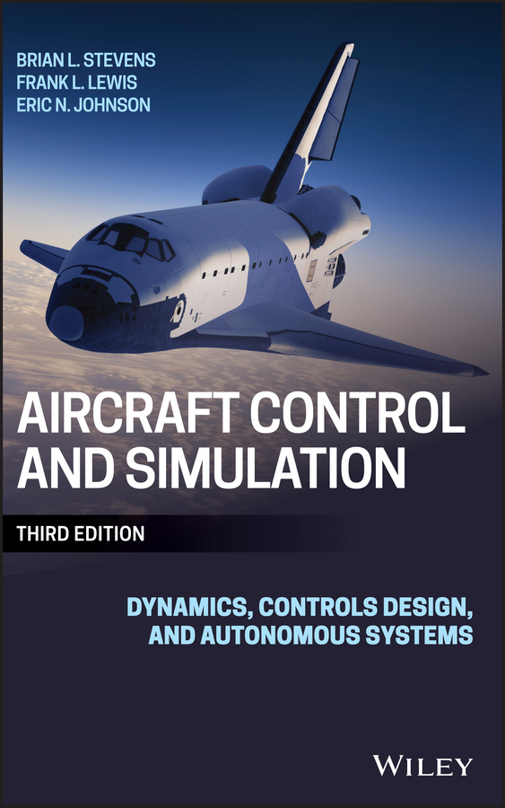 Eric Johnson N. Aircraft Control and Simulation. Dynamics, Controls Design, and Autonomous Systems bo zhu formation control of multiple autonomous vehicle systems