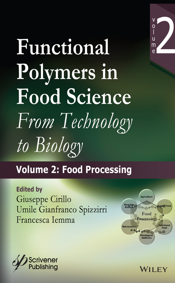 лучшая цена Giuseppe Cirillo Functional Polymers in Food Science. From Technology to Biology, Volume 2: Food Processing