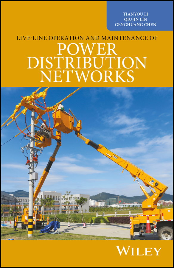 Tianyou Li Live-Line Operation and Maintenance of Power Distribution Networks principles of machine operation and maintenance
