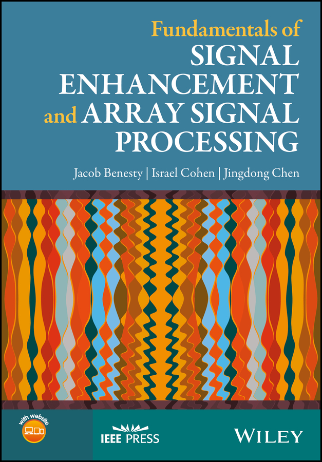 Jacob Benesty Fundamentals of Signal Enhancement and Array Signal Processing stephanie clark food processing principles and applications