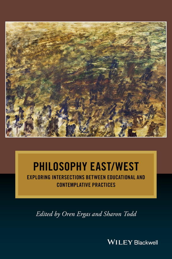 Sharon Todd Philosophy East / West. Exploring Intersections between Educational and Contemplative Practices andrea conque johnson heidegger levinas and the feminine