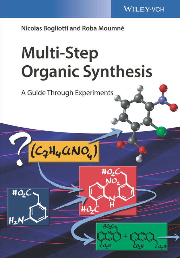 Nicolas Bogliotti Multi-Step Organic Synthesis. A Guide Through Experiments nicolas bogliotti multi step organic synthesis a guide through experiments