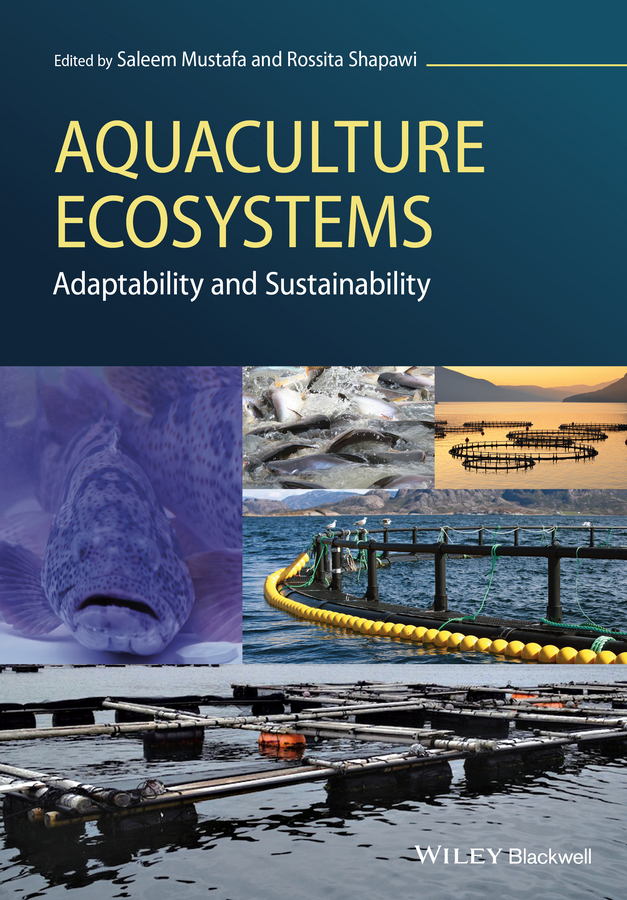Saleem Mustafa Aquaculture Ecosystems. Adaptability and Sustainability colin nash the history of aquaculture