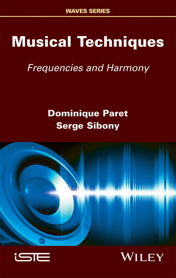 Dominique Paret Musical Techniques. Frequencies and Harmony