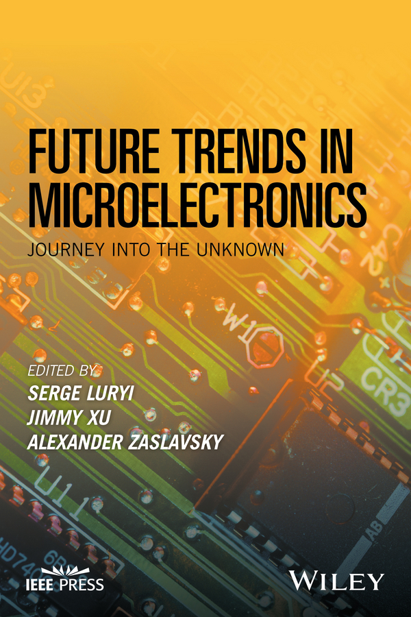 Serge Luryi Future Trends in Microelectronics. Journey into the Unknown