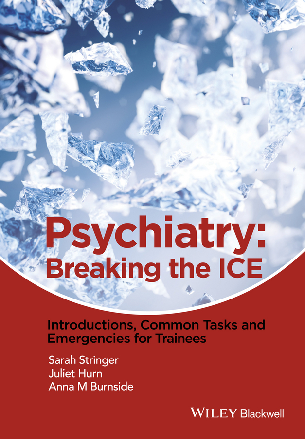 Juliet Hurn Psychiatry. Breaking the ICE Introductions, Common Tasks, Emergencies for Trainees yung hurn dortmund