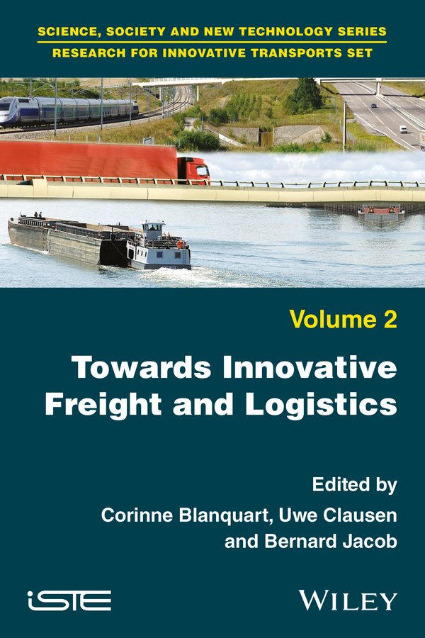 Bernard Jacob Towards Innovative Freight and Logistics claude legrand innovative intelligence the art and practice of leading sustainable innovation in your organization