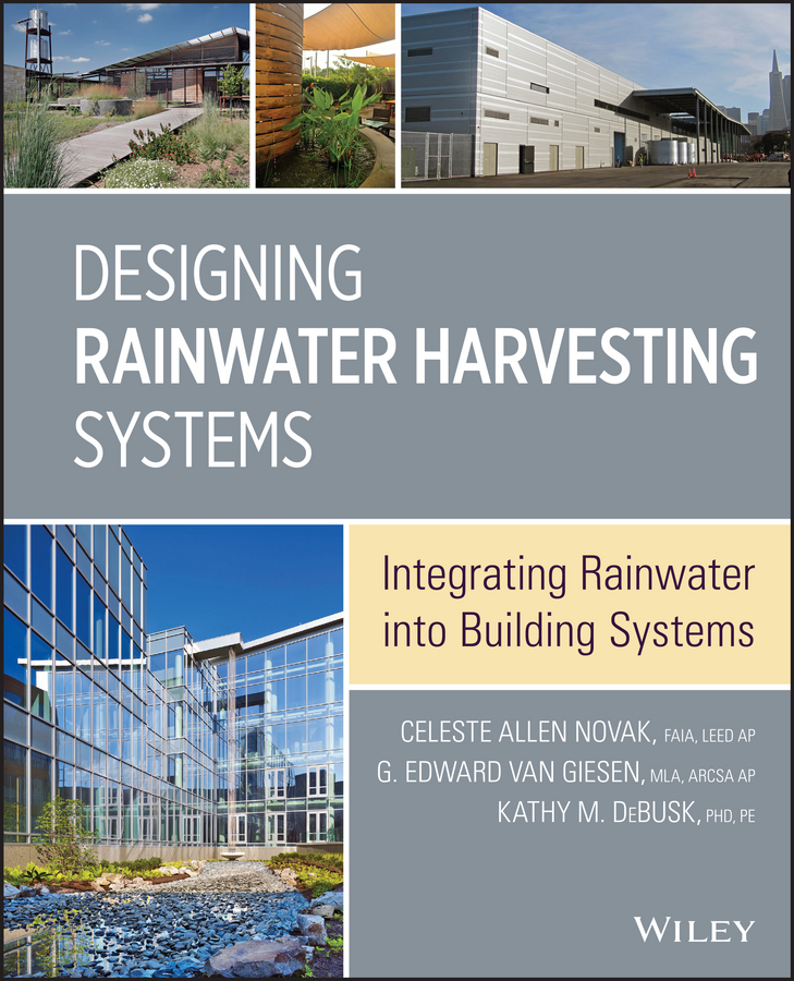 Eddie Giesen Van Designing Rainwater Harvesting Systems. Integrating Rainwater into Building Systems adoption and impact of water harvesting techniques in jordan