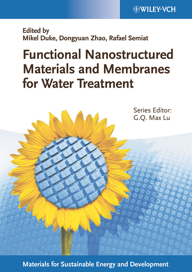 Dongyuan Zhao Functional Nanostructured Materials and Membranes for Water Treatment nunes suzana pereira membrane technology volume 4 membranes for water treatment