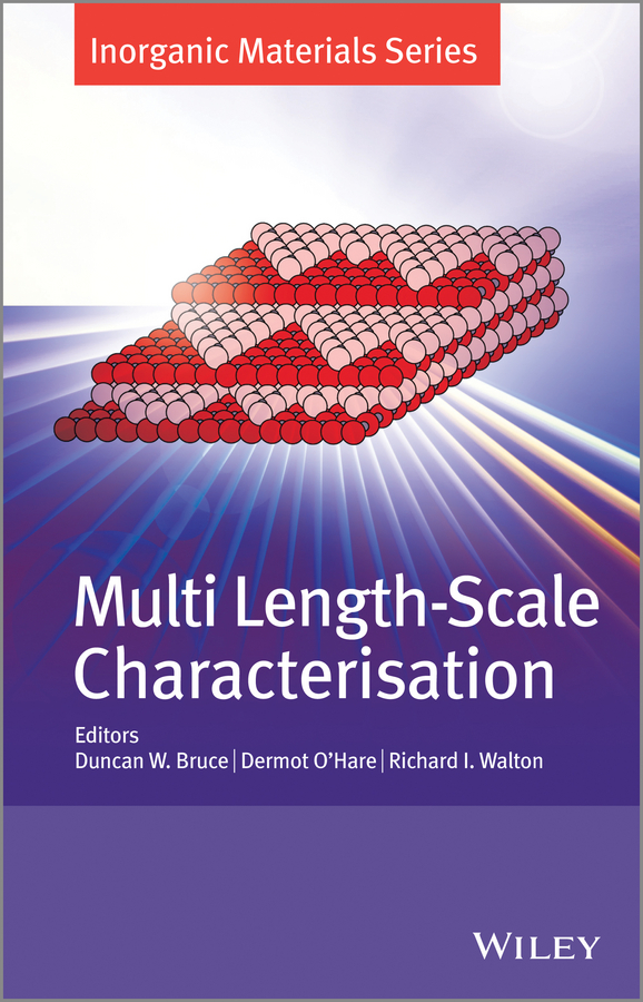 Dermot O'Hare Multi Length-Scale Characterisation. Inorganic Materials Series dermot o hare structure from diffraction methods inorganic materials series