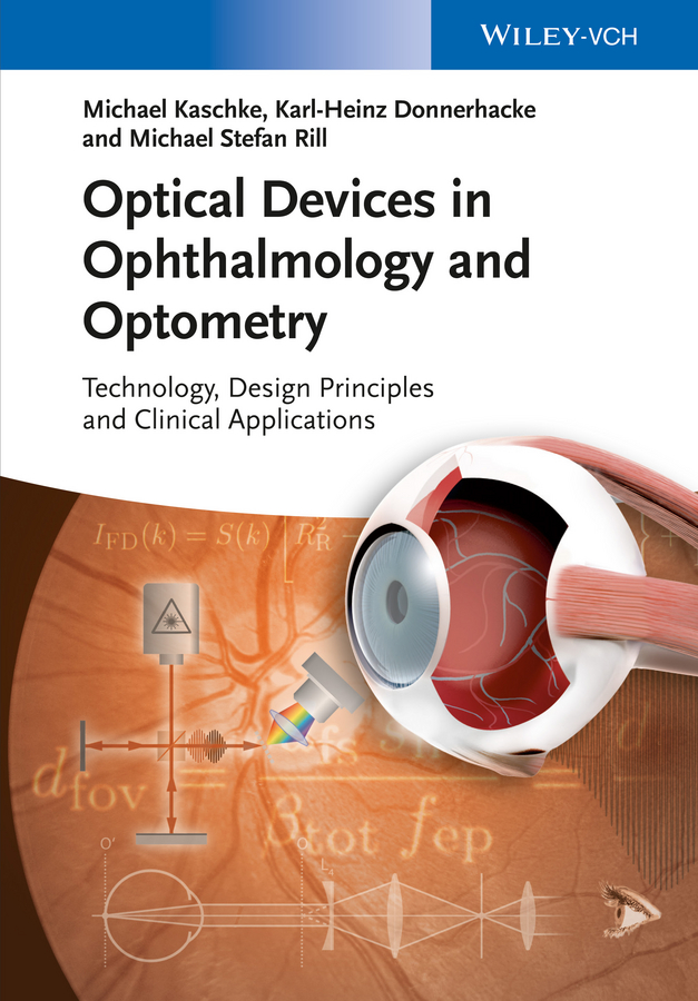 Michael Kaschke Optical Devices in Ophthalmology and Optometry. Technology, Design Principles and Clinical Applications huffman jane e wildlife forensics methods and applications