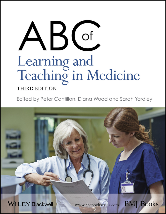 Diana Wood ABC of Learning and Teaching in Medicine cantillon peter abc of learning and teaching in medicine