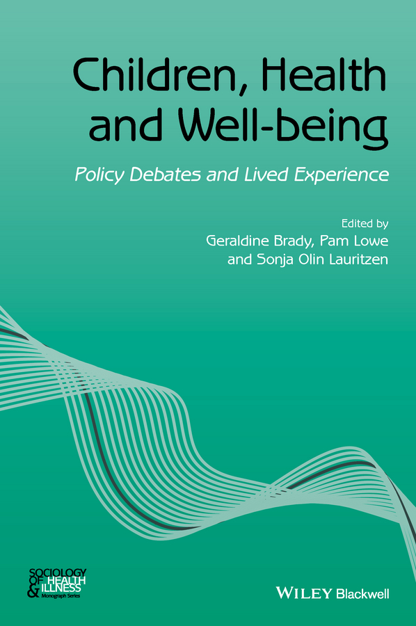 купить Geraldine Brady Children, Health and Well-being. Policy Debates and Lived Experience