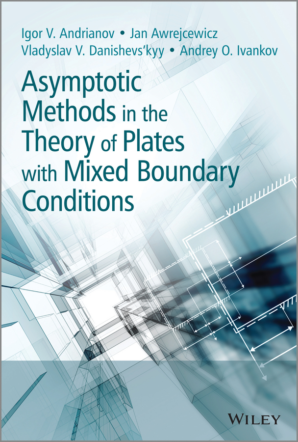 Jan Awrejcewicz Asymptotic Methods in the Theory of Plates with Mixed Boundary Conditions michel geradin mechanical vibrations theory and application to structural dynamics